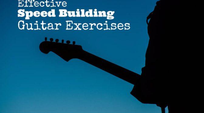 Effective Speed Building Guitar Licks Exercises