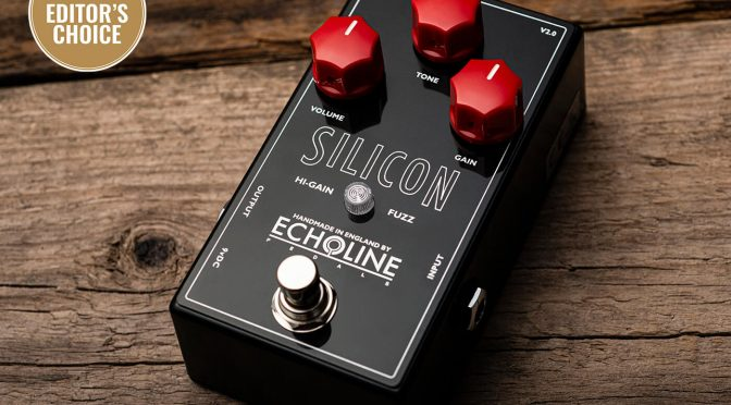 Review: Echoline Silicon Hi-Gain Fuzz